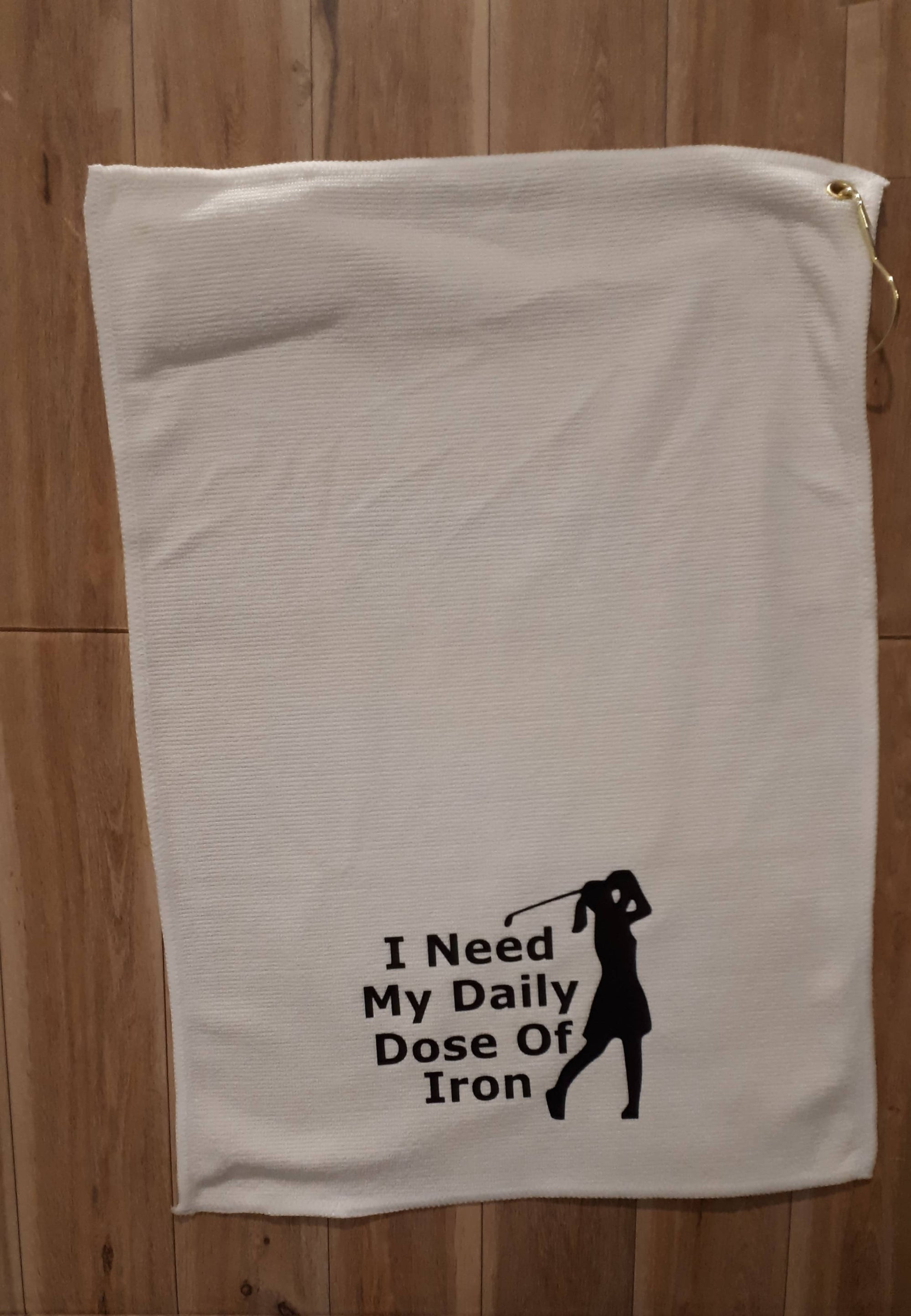 Daily Dose of Iron- Golf Towel