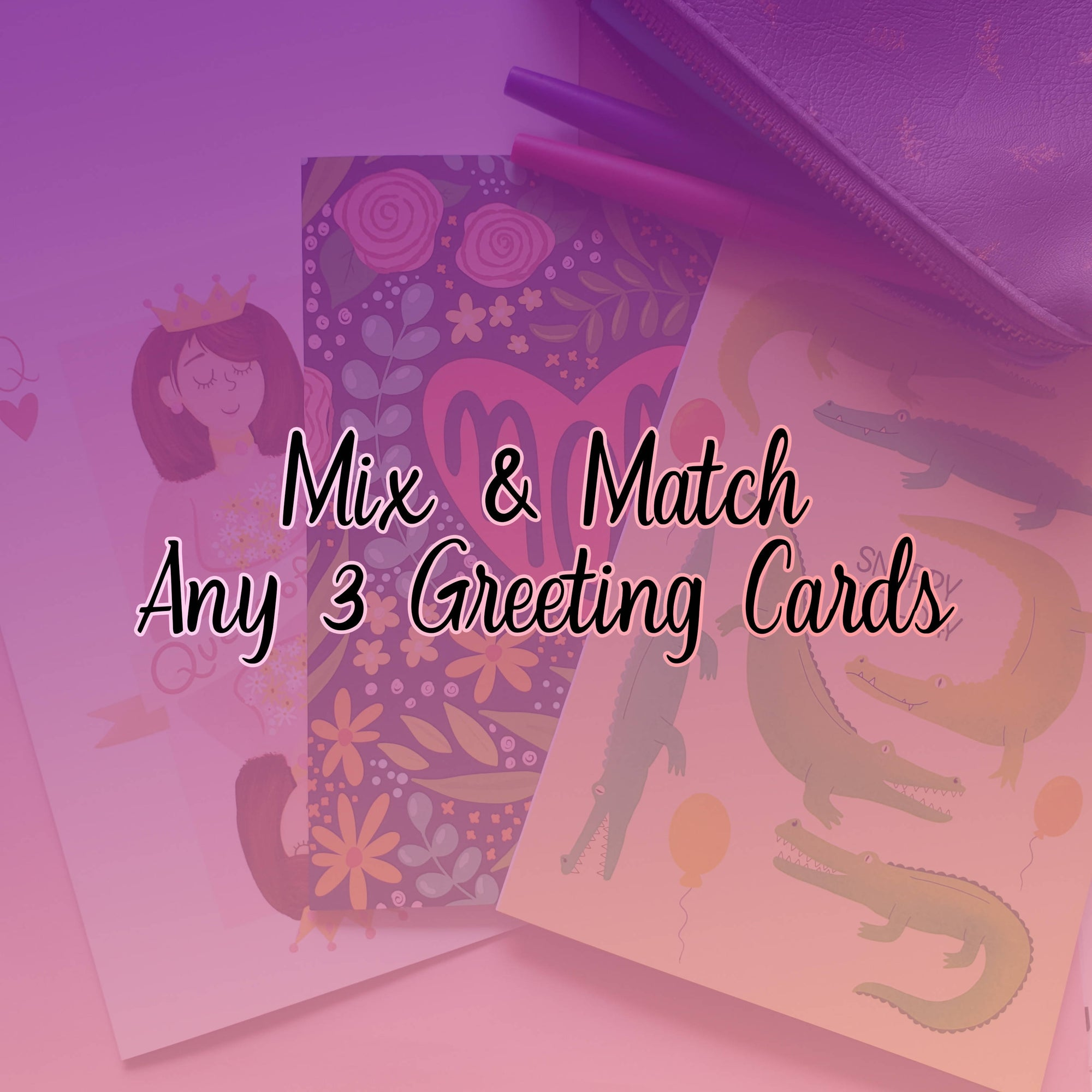 Mix and Match Any 3 Greeting Cards
