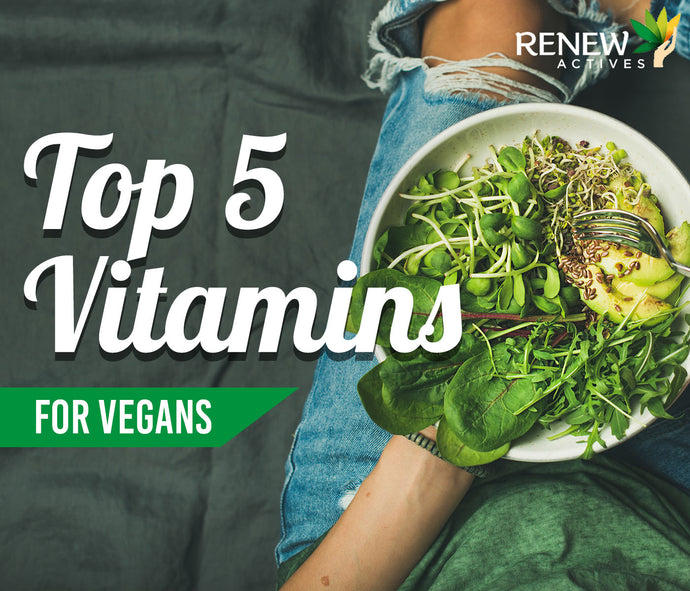 The Top 5 Vitamins for Vegans