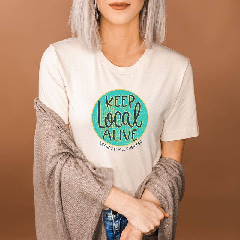 Keep Local Alive Support Small Business T-Shirt