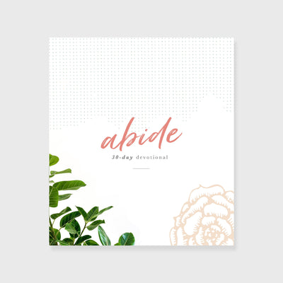 Abide 30 Day Devotional, Christian Devotional, Daily Devotional