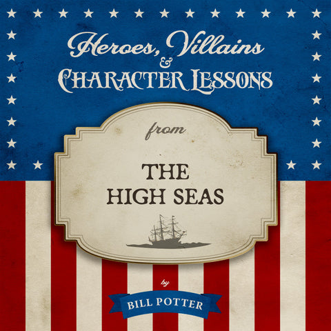 Heroes, Villains & Character Lessons from the High Seas (MP3 Album)