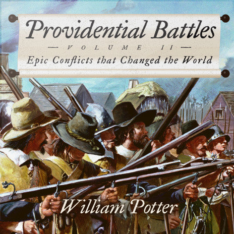 Providential Battles Vol. II: Epic Conflicts that Changed the World (MP3 Album)