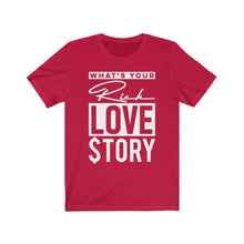 Load image into Gallery viewer, Rich Love $tory Unisex Tee