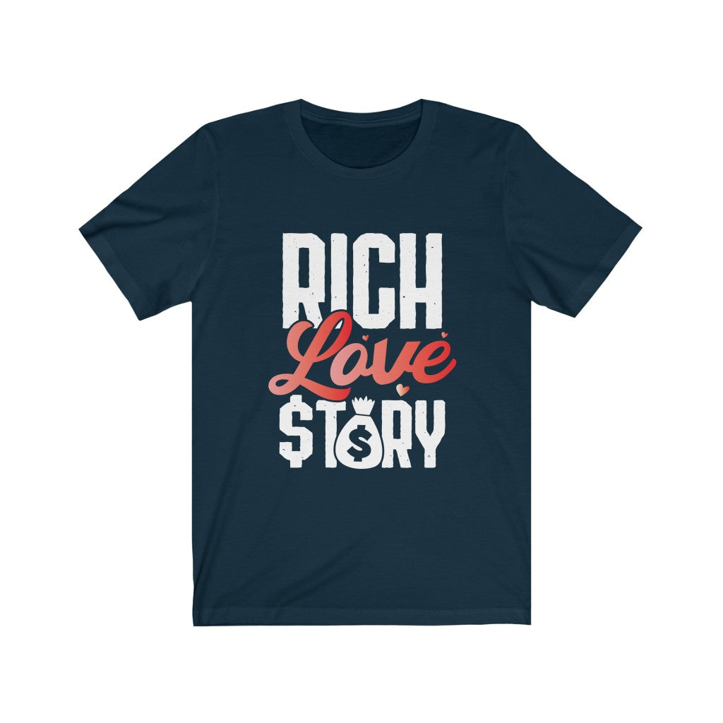 Rich Love $tory Adults Unisex Tee