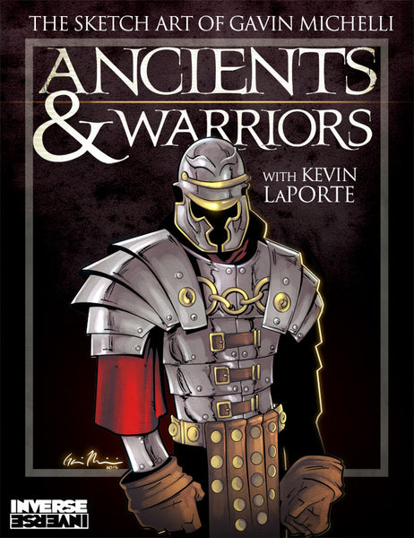 Ancients and Warriors - The Sketch Art of Gavin Michelli