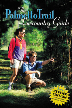 THE PALMETTO TRAIL LOWCOUNTRY GUIDEBOOK