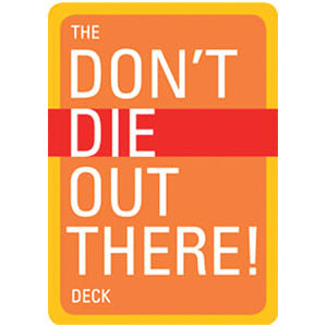 DON'T DIE OUT THERE DECK