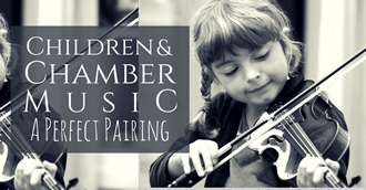 Children & Chamber Music Blog Post