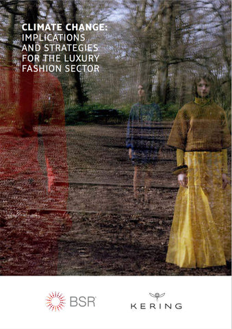 Rapport: Climate Change - ImplIcatIons ImplIcatIons and strategIes and strategIes for the luxury for the luxury fashIon sector