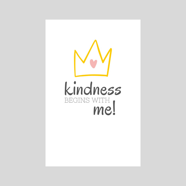 Kindness Begins With Me - Crown
