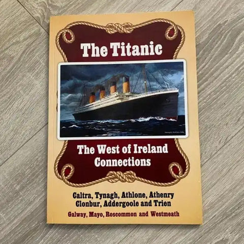 The Titanic – West Of Ireland Connections