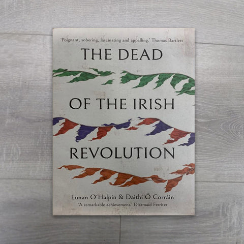 Buy The Dead of the Irish Revolution book online - Salmons Books, Ballinasloe, Galway, Ireland