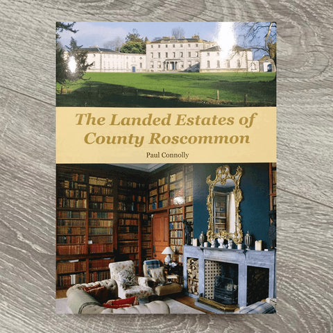 The Landed Estates of County Roscommon by Paul Connolly - Salmons Department Store