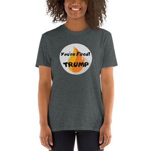 """You're Fired Trump!"" Unisex T-Shirt - ElectionWarehouse"
