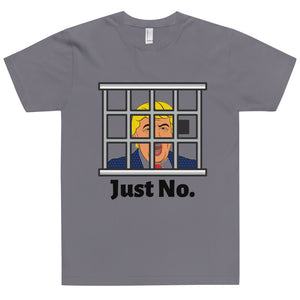 """Just No."" Unisex T-Shirt - ElectionWarehouse"