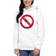 "Load image into Gallery viewer, ""Never My President"" Unisex Hoodie - ElectionWarehouse"
