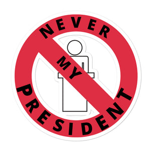 """Never My President"" Stickers - ElectionWarehouse"