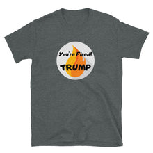 "Load image into Gallery viewer, ""You're Fired Trump!"" Unisex T-Shirt - ElectionWarehouse"