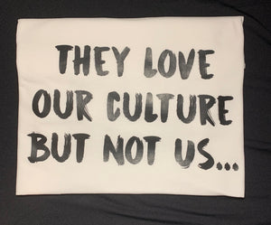 They Love Our Culture But Not Us... - Creative Soul, LLC