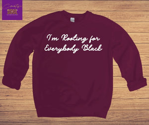 I'm Rooting For Everybody Black Sweatshirt