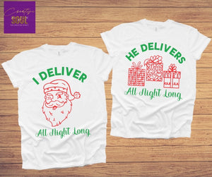 I Deliver All Night Long | He Delivers All Night Long Adult Christmas Shirt