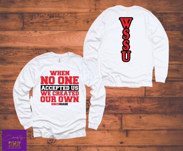 When No One Accepted Us We Created Our Own HBCU Made WSSU Edition - Creative Soul, LLC