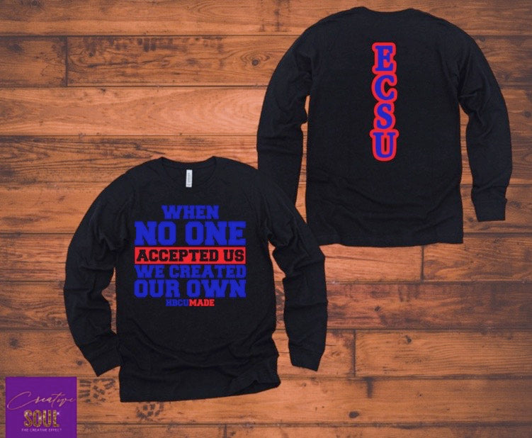 When No One Accepted Us We Created Our Own HBCU Made ECSU Edition - Creative Soul, LLC