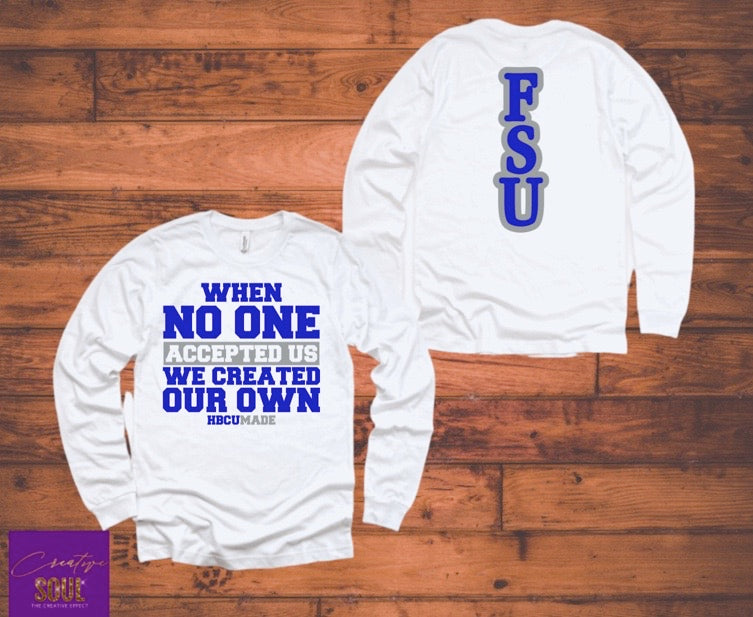 When No One Accepted Us We Created Our Own HBCU Made FSU Edition - Creative Soul, LLC