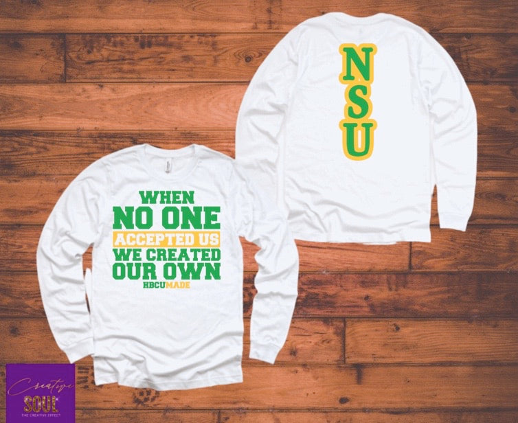 When No One Accepted Us We Created Our Own HBCU Made NSU Edition - Creative Soul, LLC