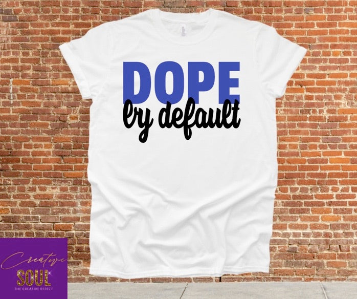 Dope By Default - Creative Soul, LLC