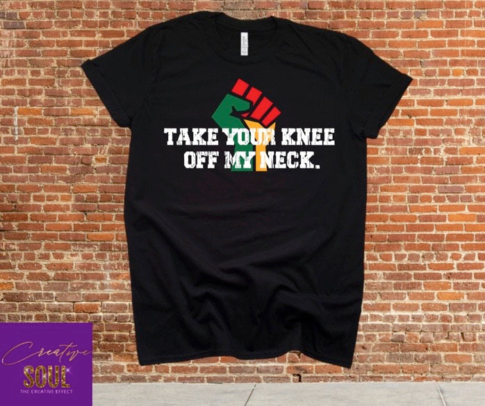 Take Your Knee Off My Neck - Creative Soul, LLC