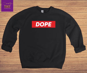 Dope Sweatshirt | Supreme Inspired - Creative Soul, LLC