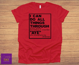 I Can Do All Things Through....Aye - Creative Soul, LLC
