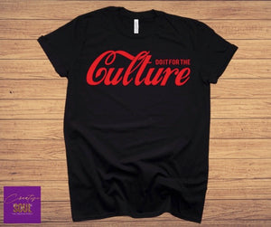 Do It For The Culture - Creative Soul, LLC