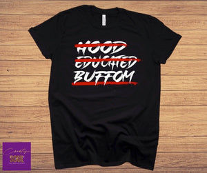 Hood Educated Boffum - Creative Soul, LLC