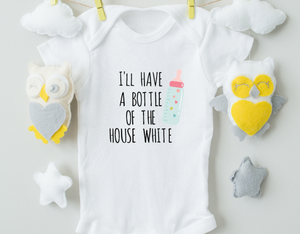 I'll Have A Bottle Of The House White/Funny Baby Onesie