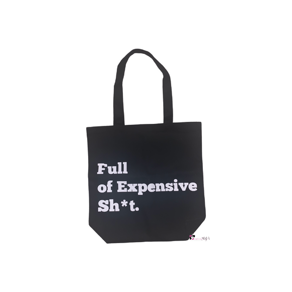 Full of Expensive Sh*t Tote Bag