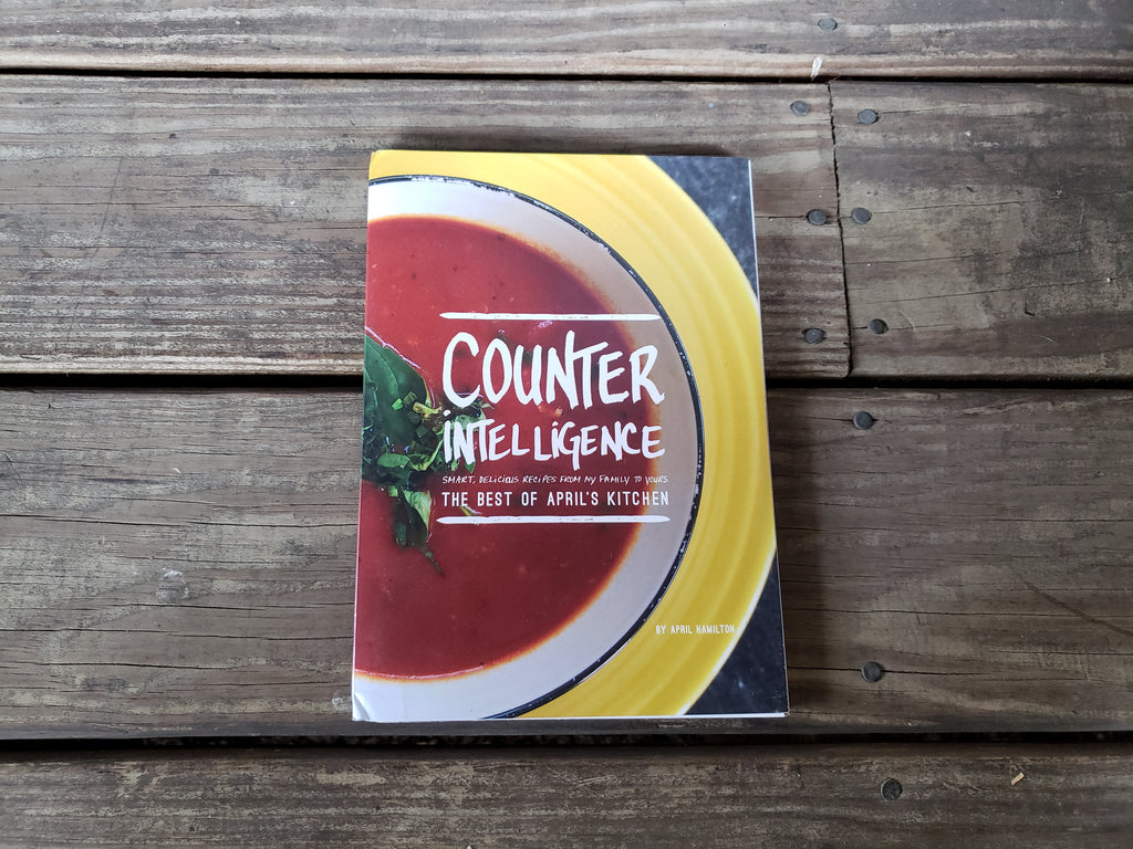 COOKBOOK: COUNTER INTELLIGENCE THE BEST OF APRIL'S KITCHEN