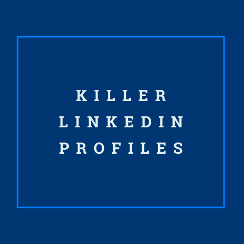 Killer LinkedIn Profiles