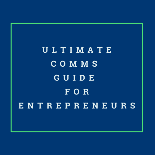 Ultimate Communications Guide for Entrepreneurs