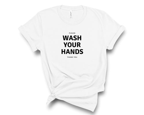 Please Wash Your Hands Thank You Unisex T-Shirt - The Terrace