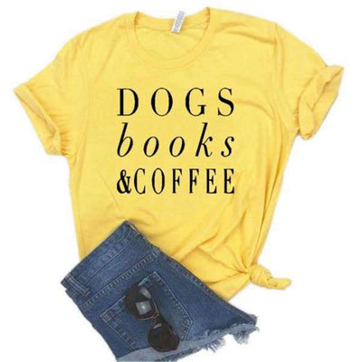 T-Shirt Citation<br /> Dogs Books & Coffee