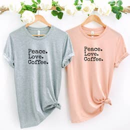Peace, Love, Coffee
