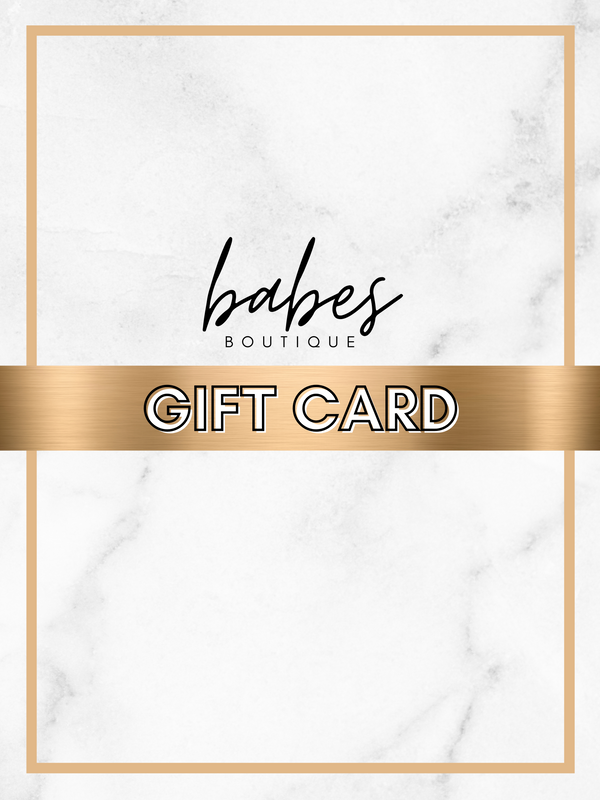 *Babes Boutique Gift Card*