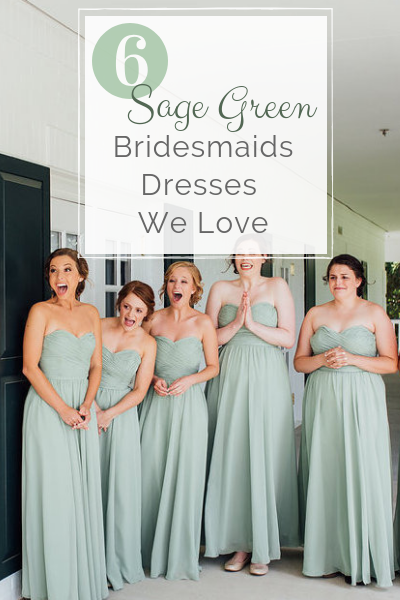 sage green bridesmaids dresses we love