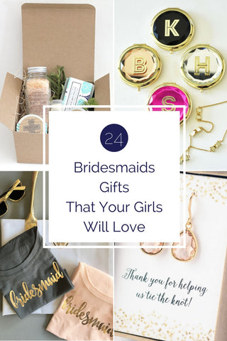24 Bridesmaids Gifts Your Girls Will Love! | Kennedy Blue