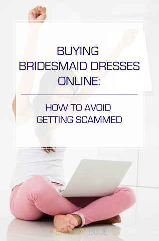 Buying Bridesmaids Online: How To Avoid Getting Scammed