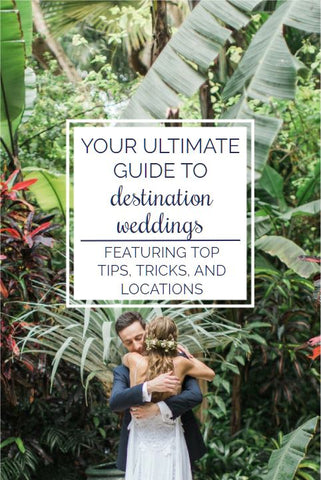 Learn tips, tricks, and top spots and dresses for your dream destination wedding you'll never forget | Your Ultimate Guide to Destination Weddings | Kennedy Blue