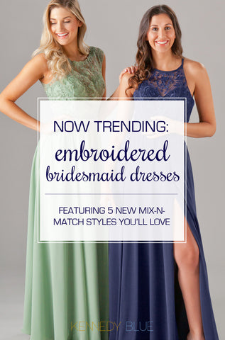 Now Trending: Embroidered Bridesmaid Dresses